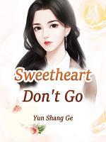 Sweetheart, Don't Go