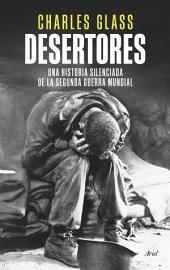Desertores: Una historia silenciada de la segunda guerra mundial