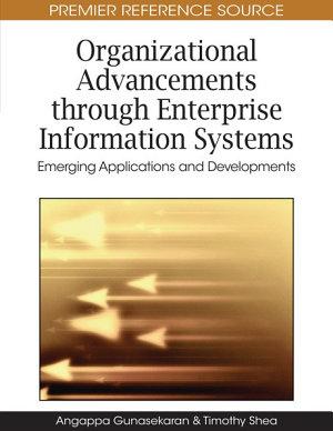 Organizational Advancements through Enterprise Information Systems  Emerging Applications and Developments PDF