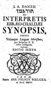 Interpretis ebraeo-chaldaei synopsis: omnes utriusque linguae idiotismos, pro scriptura V. T. rectius intelligenda, explicans