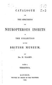 Catalogue of the Specimens of Neuropterous Insects in the Collection of the British Museum: Termitina, Part 1