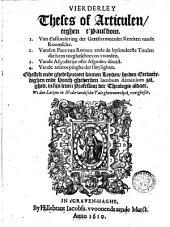 Vierderley theses of articulen, teghen t' pausdom. 1. Van d'affsondering der gereformeerder kercken [...] 2. Vanden paus van Romen [...] 3. Vande afgoderije [...] 4. Vande aenroepinghe der heylighen [...]