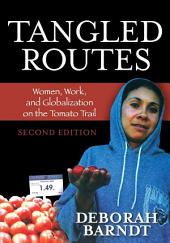 Tangled Routes: Women, Work, and Globalization on the Tomato Trail, Edition 2