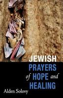 Jewish Prayers of Hope and Healing PDF