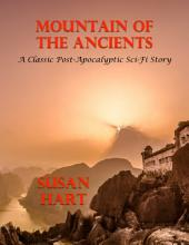 Mountain of the Ancients - A Classic Post Apocalyptic Sci Fi Story