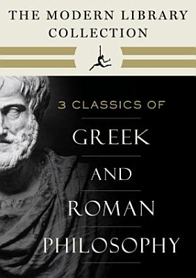 The Modern Library Collection of Greek and Roman Philosophy 3 Book Bundle PDF