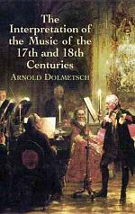 Interpretation of the Music of the 17th and 18th Centuries