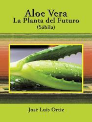 Aloe Vera  La Planta Del Futuro PDF