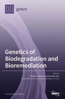 Genetics of Biodegradation and Bioremediation PDF