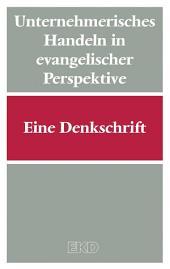 Unternehmerisches Handeln in evangelischer Perspektive: Eine Denkschrift