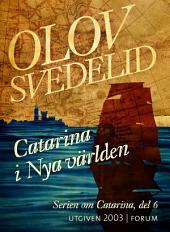 Catarina i Nya världen: En historisk roman