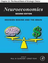 Neuroeconomics: Chapter 25. The Neural Basis of Strategic Choice, Edition 2
