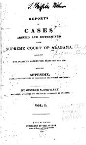 Reports of Cases Argued and Determined in the Supreme Court of Alabama: Embracing the Decisions Made in the Years 1827 [to 1831]...at Law and in Equity, Volume 1