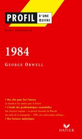 Profil - Orwell (George) : 1984: Analyse littéraire de l'oeuvre