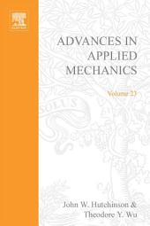 Advances in Applied Mechanics: Volume 23