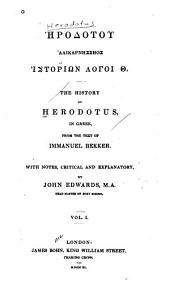 The history of Herodotus: in Greek, from the text of Immanuel Bekker. With notes, critical and explanatory