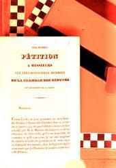 Très-humble pétition à Messieurs les très-honorables Membres de la Chambre des Députés des départemens de la France: Paris le 5. Febr. 1827