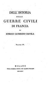 Dell' istoria delle guerre civili di Francia: Volume 4