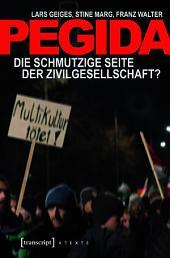 Pegida: Die schmutzige Seite der Zivilgesellschaft?