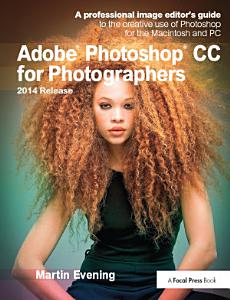 Adobe Photoshop CC for Photographers  2014 Release Book