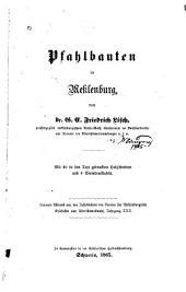 Pfahlbauten in Meklenburg: mit 40 in den Text gedruckten Holzschnitten und 4 Steindrucktafeln, zweiter Bericht mit 3 in den Text gedruckten Holzschnitten. 1ter- 2ter Bericht