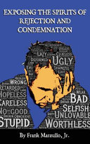 Exposing the Spirits of Rejection and Condemnation Book