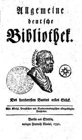 Allgemeine deutsche Bibliothek: Des hundertsten Bandes erstes Stück - Des hundertsten Bandes zweytes Stück, Band 100
