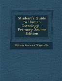 Student s Guide to Human Osteology   Primary Source Edition