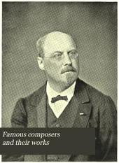 Famous composers and their works: Volume 2, Part 1
