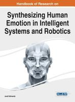 Handbook of Research on Synthesizing Human Emotion in Intelligent Systems and Robotics PDF