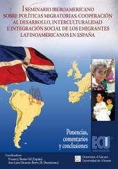 I Seminario Iberoamericano sobre políticas migratorias, cooperación al desarrollo, interculturalidad e integración social de los emigrantes latinoamericanos en España