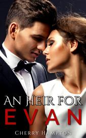 An Heir for Evan: a short and steamy billionaire stepbrother romance