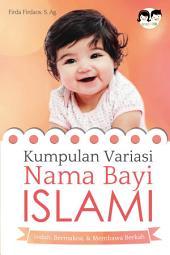 Kumpulan Variasi Nama Bayi Islami: Indah, Bermakna & Membawa Berkah