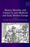 Money, Morality, and Culture in Late Medieval and Early Modern Europe