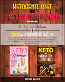 Ketogenic Diet And Intermittent Fasting  The Ultimate Beginners Guide to Know Your Food Needs with a Low carb Diet for a Perfect Mind body Balance and PDF