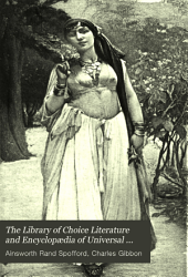 The Library of Choice Literature and Encyclopædia of Universal Authorship: Selected from the Standard Authors of All Nations and All Time, Volume 3