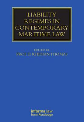 Liability Regimes in Contemporary Maritime Law PDF