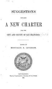Suggestions Towards a New Charter for the City and County of San Francisco