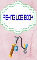 Fishing Log For Kids