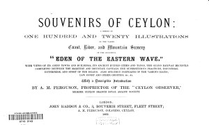 Souvenirs of Ceylon  a Series of 120 Illustrations of the Varied Coast  River and Mountain Scenery of the Beautiful  Eden of the Eastern Wave  PDF