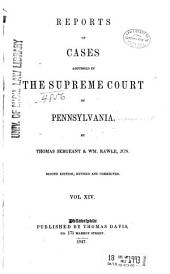 Reports of Cases Adjudged in the Supreme Court of Pennsylvania: Volume 14