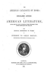 The American catalogue of books or  English guide to American literature PDF