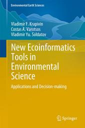 New Ecoinformatics Tools in Environmental Science: Applications and Decision-making