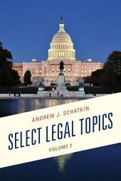 Select Legal Topics: Volume 2