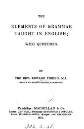 The Elements of Grammar Taught in English, with Questions