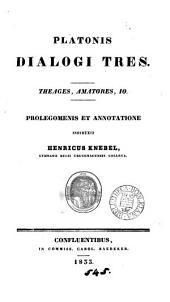 Platonis dialogi tres: Theages, Amatores, Io, prolegomenis et annotatione instruxit H. Knebel