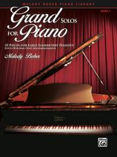 Grand Solos for Piano, Book 1: 10 Pieces for Early Elementary Piano with Optional Duet Accompaniments