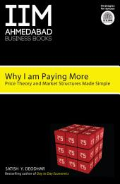 Why I Am Paying More: Price Theory and Market Structure Made Simple