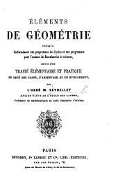 Éléments de Géometrie ... suivis d'un traité élémentaire et pratique de levé des plans, d'arpentage, etc