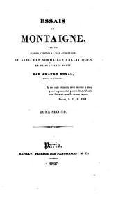 Essais de Montaigne: publiés d'après l'édition la plus authentique, et avec des sommaires analytiques et de nouvelles notes